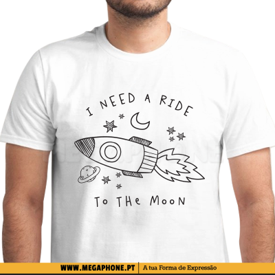 I need a ride to the moon shirt