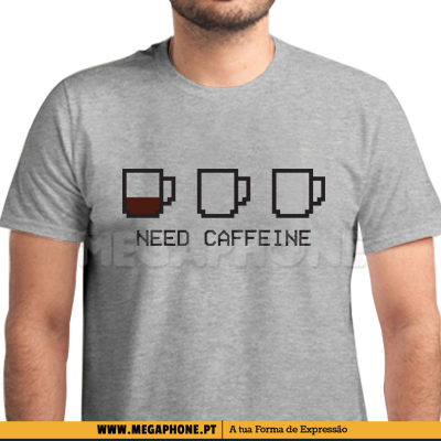 Need caffeine shirt