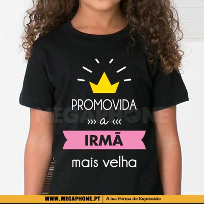 238b81655518 Promovida irma mais velha shirt Megaphone Loja Vestuário T-Shirts  Personalizadas VSKI Promoções Descontos Namorados