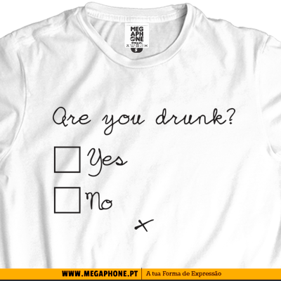 Are you drunk shirt