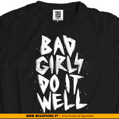 Bad Girls do it well shirt