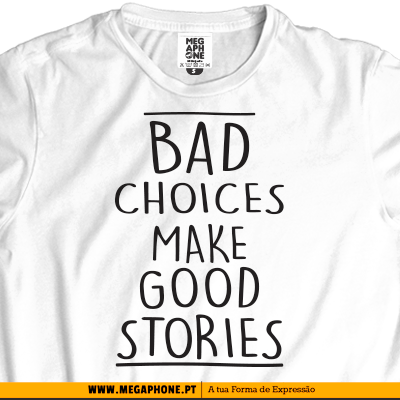 Bad choices good stories shirt