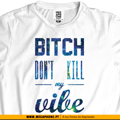 Dont kill vibe tshirt