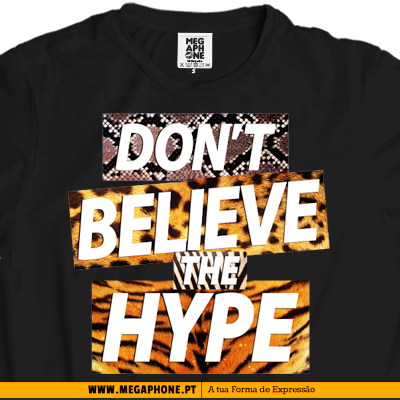 Dont believe hype tshirt