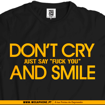 Dont cry smile t-shirt