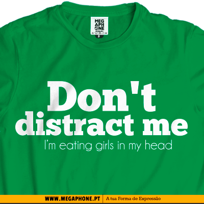 Dont distract me t-shirt