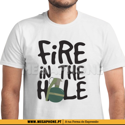 Fire in the hole shirt