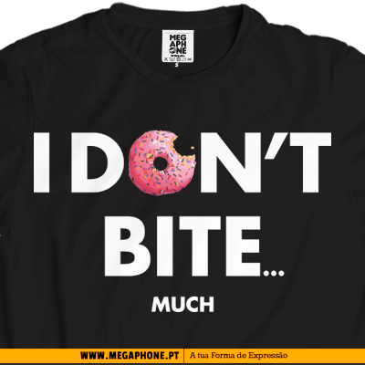 Dont bite much tshirt