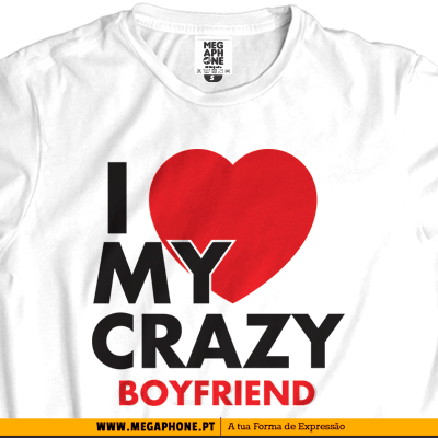 I Love crazy Boyfriend shirt
