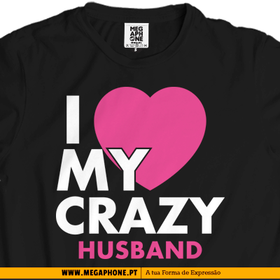 I love my crazy husband shirt