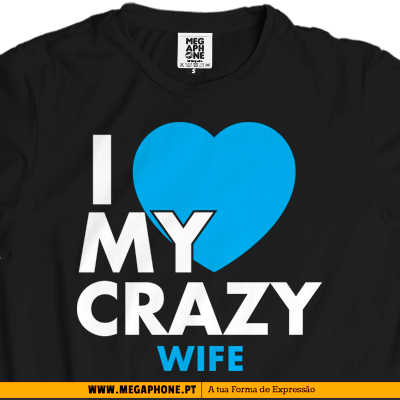 I love my crazy wife shirt