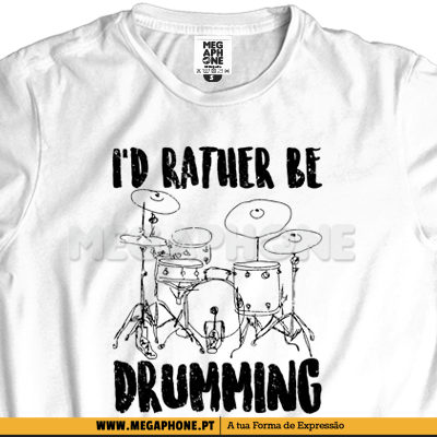I'd rather be drumming shirt