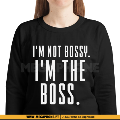 Im not bossy shirt