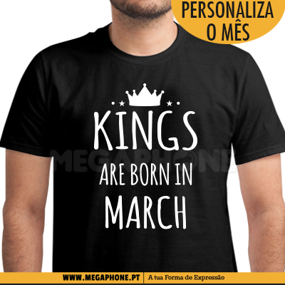 Kings are born in March shirts