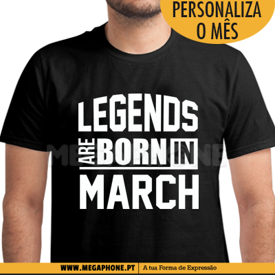 Legends Are Born March shirt