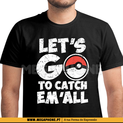 Lets go catch em all shirt pokemon