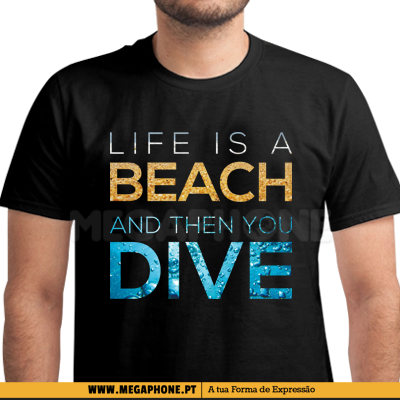 Life is a beach Dive shirt