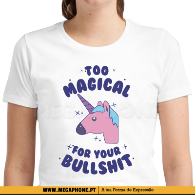 Too magical bullshit shirt
