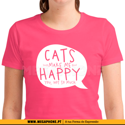 Cats make me happy shirt