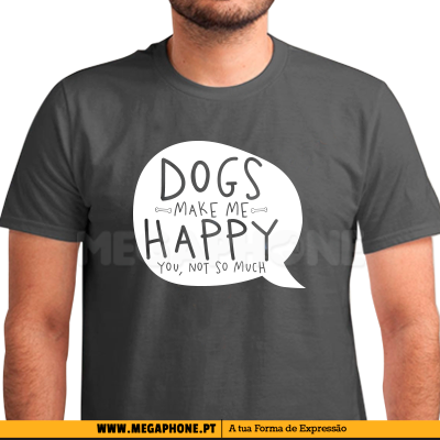 Dogs make my happy shirt
