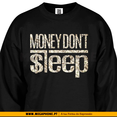 Money dont sleep shirt