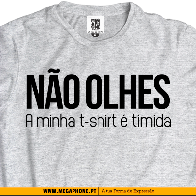 Nao olhes t-shirt timida