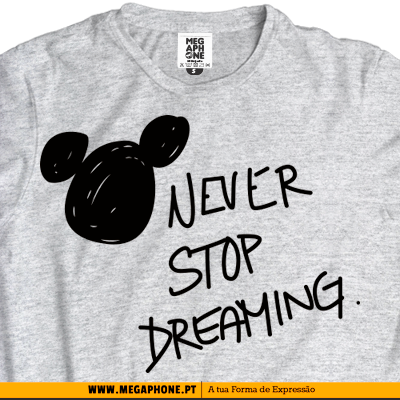 Never stop dreaming tshirt