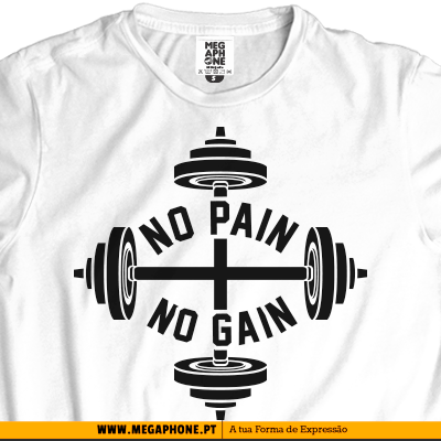 No Pain No Gain tshirt