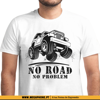 No road no problem shirt