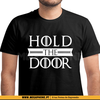 Hold the door shirt