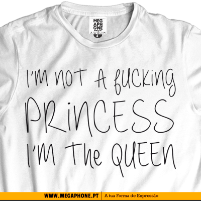 Im not princess queen tshirt