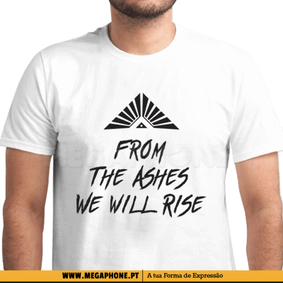 From ashes we will rise shirt