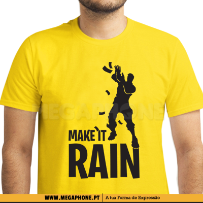 Fortnite make it rain shirt