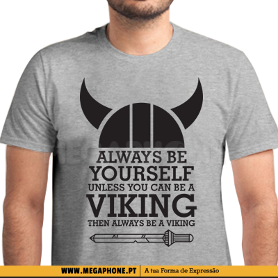 Always be yourself viking shirt