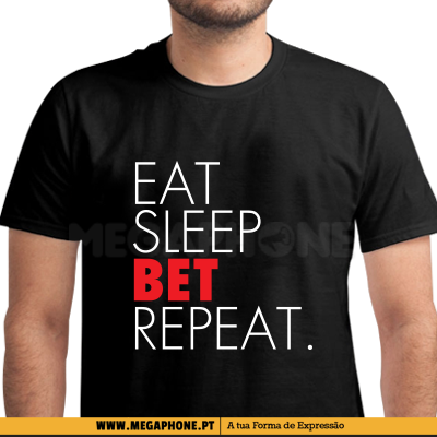 Eat Sleep Bet Repeat