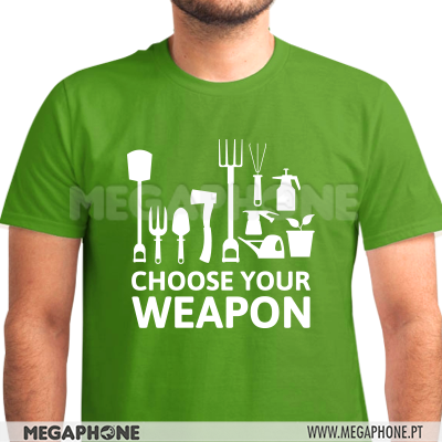Choose your weapon gardener