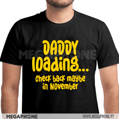 Daddy Loading Shirt