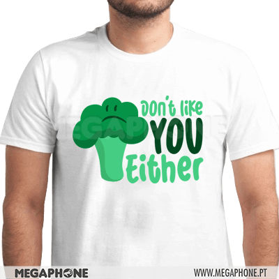 Dont like you either shirt