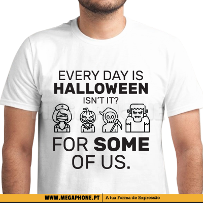 Every day is Halloween shirt