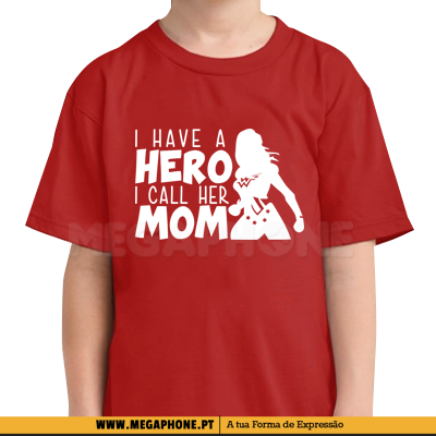 Have a hero mom shirt