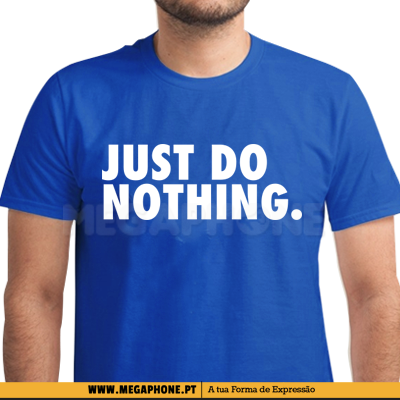 Just Do Nothing Shirt