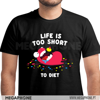 Life is too short to diet shirt