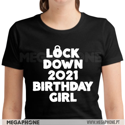 Lockdown Birthday Girl shirt