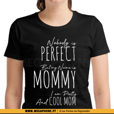 Perfect Mommy Shirt