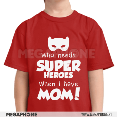 Who needs super heroes mom