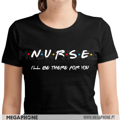 Nurse I'll be there for you shirt