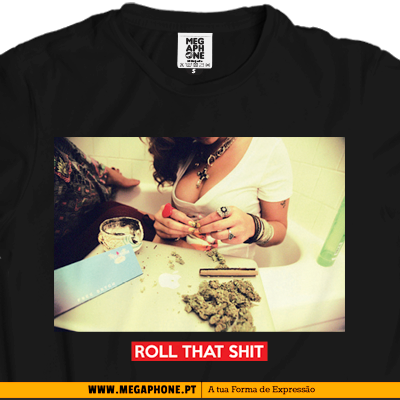 Roll that weed tshirt