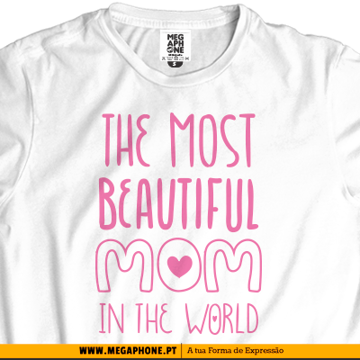 Most beautiful mom tshirt
