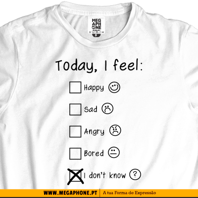 Today i feel tshirt