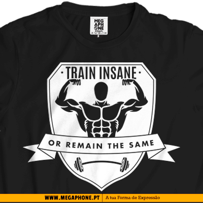 Train insane Remain same shirt